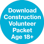 Construction Volunteer Packet - Age 18+