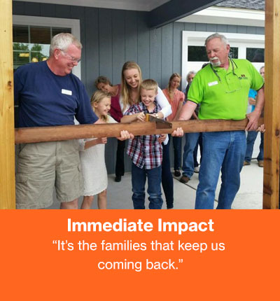 Immediate Impact - It's the families that keep us coming back.