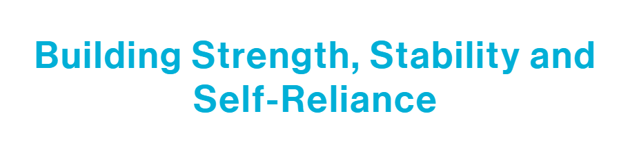 Building Strength, Stability and Self-Reliance