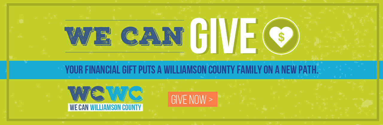 We Can Give - Your financial gift puts a Williamson County family on a new path.